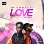 MP3 : Mr. Eazi ft. Rhatti - Love