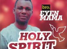 MP3 : Bro Peter Akpan - Eyen Mama