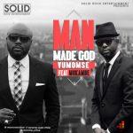 VIDEO: Vumomsé - Man Made God ft. Mokambe
