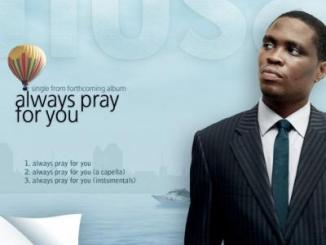MP3 : Nosa - Always Pray For You