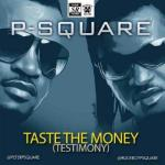 MP3 : P-Square - Taste The Money (Testimony)