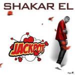 MP3 : Shakar EL - Jackpot (Prod. by Ritzybeats)