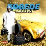 MP3 : Mike Abdul - Korede