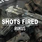 MP3 : Rukus - Shots Fired