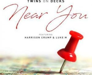 MP3 : Twins On Decks Ft. Harrison Crump & Luke M - Near You
