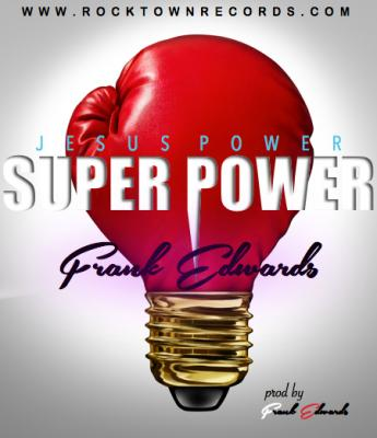 MP3 : Frank Edwards - Jesus Power