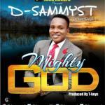 MP3 : D-Sammyst - Mighty God