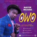 MP3 : Mayor Michael - Owo