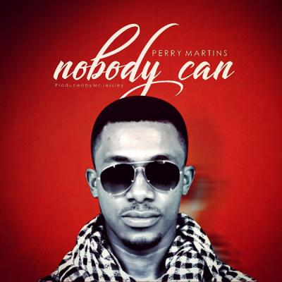 MP3 : Perry Martins - Nobody can