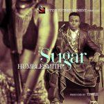 MP3 : Humblesmith - Sugar