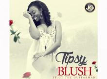 MP3 : Tipsy - Blush ft. GT Da Guitarman