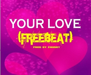 MP3 : Freebeat: Your Love (Prod By Churry)
