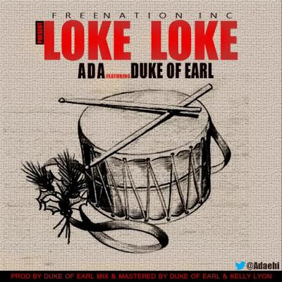 MP3 : Ada ft Duke Of Earl - Loke Loke