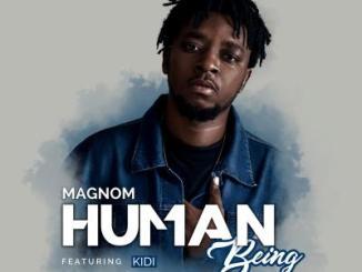 MP3 : Magnom - Human Being ft KiDi (Prod. DredW & Paq)