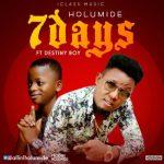 MP3 : Holumide - 7Days ft. Destiny Boy