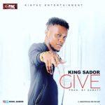 MP3  : King Sador - Give (Prod. Samaty)