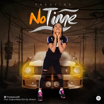 MP3 : Prestige - No time (prod.Original Beatz)