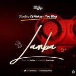 MP3 : Starboy DJ MEKZY x Teeblaq - Lamba