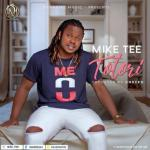MP3 : Mike Tee - Totori