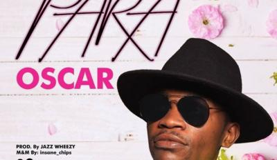 MP3 : Oscar - Para (Prod. By Jazz Wheezy)