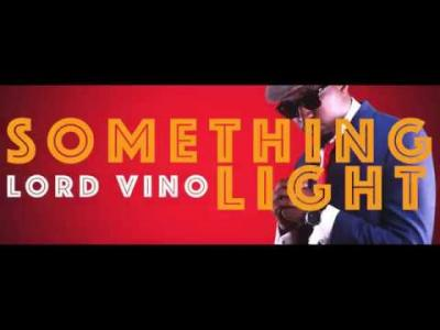 VIDEO: Lord Vino - Something Light