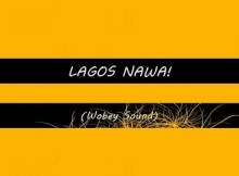 Lyrics: Olamide - Lagos Nawa