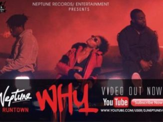 VIDEO: DJ Neptune - Why ft. Runtown