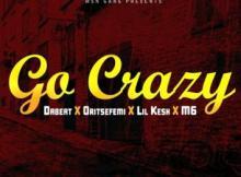 MP3 :Dabeat X Oritsefemi X Lil Kesh - Go Crazy