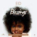 MP3 : EID - Blessings (Prod by Mr. DynamiteNG)