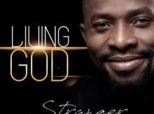 MP3 : Stranger - Living God