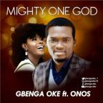 VIDEO: Gbenga Oke - Mighty One God Ft. Onos