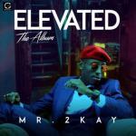 Mr. 2Kay Reveals Official Album Art & Tracklist To Sophomore Album
