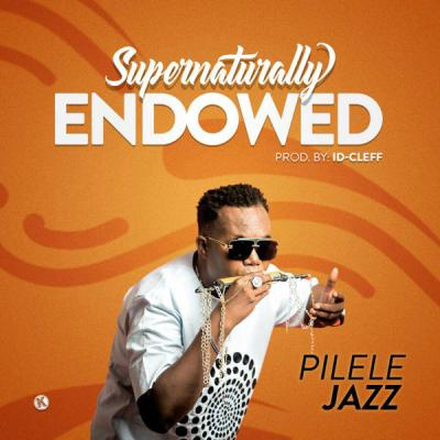 MP3 : Pilelejazz - Supernaturally Endowed