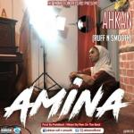 MP3 : Ahkan - Amina (Prod. by Paris Beat)