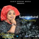 MP3 : Olushola Okudero - Supernatural Blessing