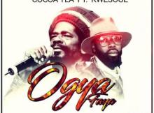 MP3 : Cocoa Tea - Ogya (Faya) ft. Kwesoul