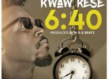 MP3 : Kwaw Kese - 6: 40 (Prod By MOG Beatz)