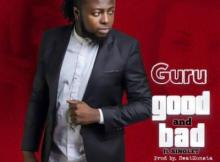 MP3 : Guru - Good And Bad ft. Singlet