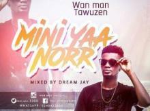 MP3 : Wan Man Tawuzen - Mini Yaa Norr (Wo Cover)