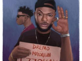 MP3: Dremo - Izzokay ft. Mayorkun (Prod. By Young Jonn)