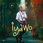 MP3: Dotman - Iyawo (Prod. By Killertunes)