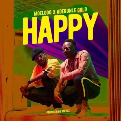 MP3 : Moelogo - Happy ft. Adekunle Gold (Prod. By Pheelz)