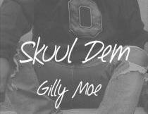 MP3: Gilly Moe - Skuul Dem (Prod by Criss B)