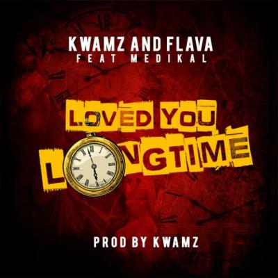 MP3: Kwamz X Flava - Loved You Long Time ft. Medikal