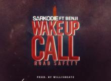 MP3: Sarkodie - Wake Up Call (Road Safety) ft. Benji