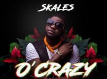 MP3: Skales - O'Crazy