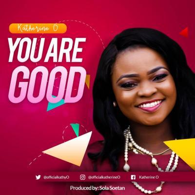 MP3: Kathrine O - You Are Good