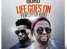 MP3: Guru - Life Goes On ft. Bisa Kdei (Prod. by Dr Ray)