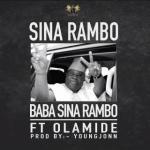 MP3: Sina Rambo - BABA SINA RAMBO ft. Olamide