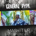 MP3: General Pype - Mash It Up